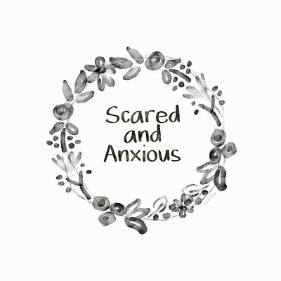Scared And Anxious- Art By Linda Woods Poster