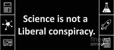 Science Is Not A Liberal Conspiracy. Poster