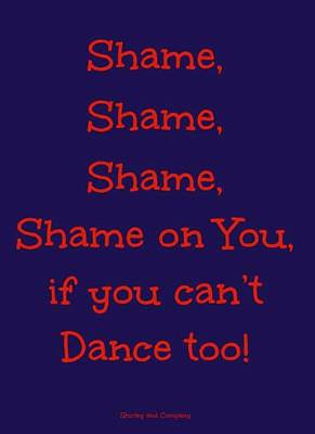 Shame Shame Shame - Shirley And Company - Red On Blue Background  Poster by J A Art Gallery