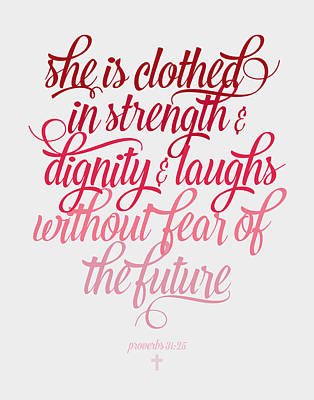 She Is Clothed Proverbs 31 25 Poster by Taylan Apukovska