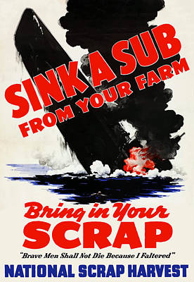 Sink A Sub From Your Farm Poster by War Is Hell Store