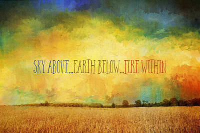 Sky Above Earth Below Fire Within Quote Farmland Landscape Poster