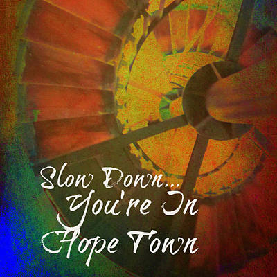Slow Down You're In Hope Town Poster by Brandi Fitzgerald