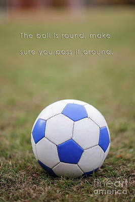 Soccer Quote Pass The Ball Poster Poster by Edward Fielding