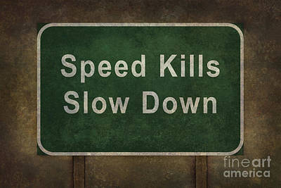Speed Kills Slow Down Roadside Sign Illustration Poster by Bruce Stanfield
