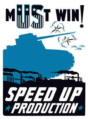 Speed Up Production - Ww2 Poster by War Is Hell Store