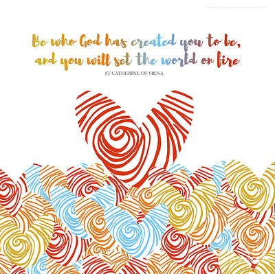St Catherine Of Siena - Be Who God Created You To Be. Fingerprint, Fires Of Love Artwork.  Poster by Antonina Chai