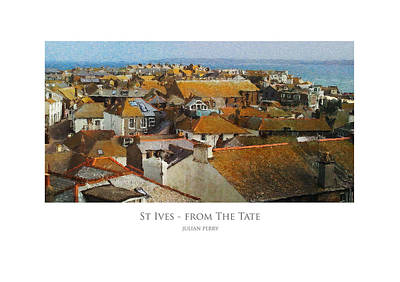 Poster featuring the digital art St Ives - From The Tate by Julian Perry