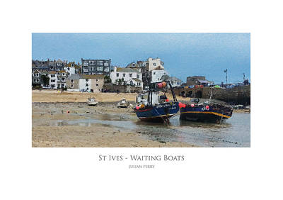 Poster featuring the digital art St Ives - Waiting Boats by Julian Perry
