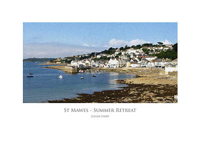 Poster featuring the digital art St Mawes - Summer Retreat by Julian Perry