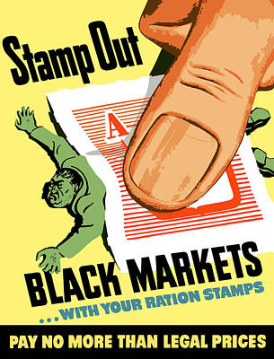 Stamp Out Black Markets Poster by War Is Hell Store