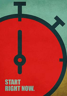 Start Right Now Corporate Start-up Quotes Poster Poster by Lab No 4