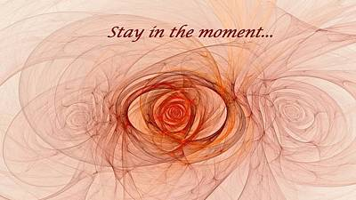 Stay In The Moment Poster by Doug Morgan