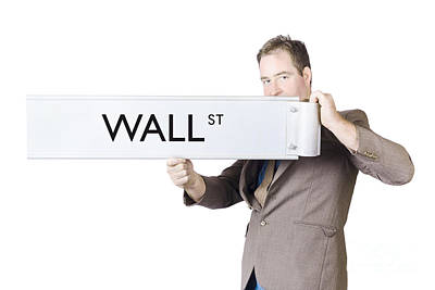 Stock Exchange Broker Holding Wall Street Sign Poster by Jorgo Photography - Wall Art Gallery
