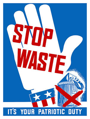 Stop Waste It's Your Patriotic Duty Poster by War Is Hell Store