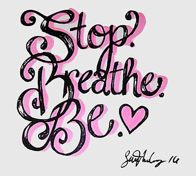 Stop.breathe.be. Poster by Sam McCoy