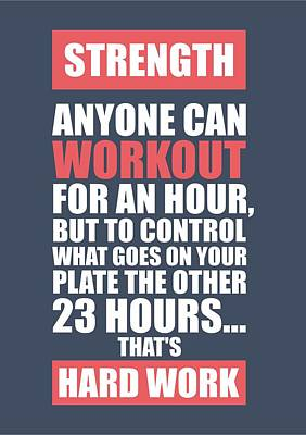 Strength Anyone Can Workout For An Hour Gym Motivational Quotes Poster Poster