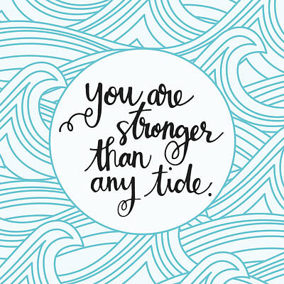 Stronger Than Any Tide Poster by Nancy Ingersoll