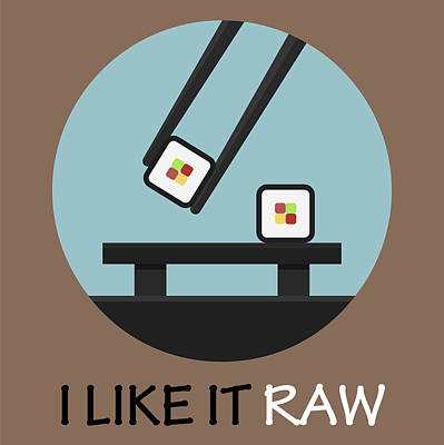 Sushi Poster Print - I Like It Raw Poster by Beautify My Walls