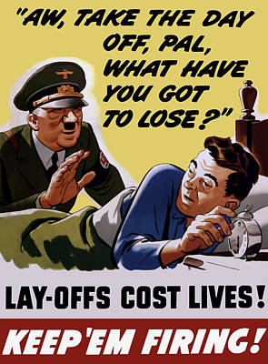 Take The Day Off Pal - Ww2 Poster by War Is Hell Store