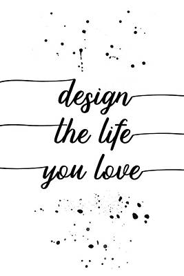 Text Art Design The Life You Love Poster