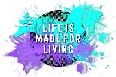 Text Art Life Is Made For Living Poster by Melanie Viola