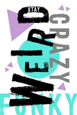 Text Art Stay Weird Poster