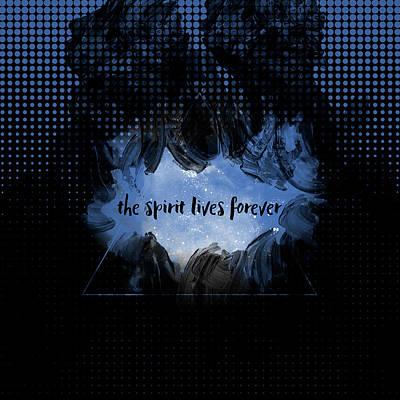 Text Art The Spirit Lives Forever Black-blue Poster by Melanie Viola
