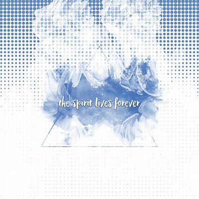 Text Art The Spirit Lives Forever White-blue Poster by Melanie Viola