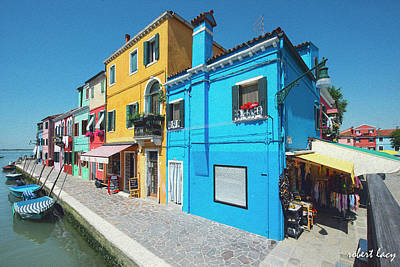 The Colors Of Burano Poster by Robert Lacy