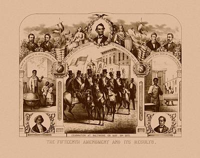 The Fifteenth Amendment And Its Results Poster by War Is Hell Store
