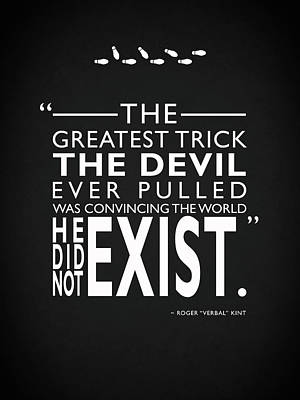 The Greatest Trick The Devil Ever Pulled Poster by Mark Rogan