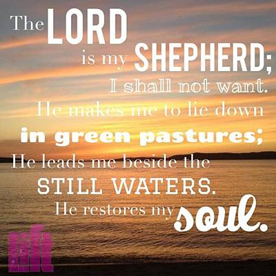 The Lord Is My Shepherd; I Shall Not Poster