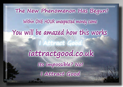 The New Phenomenon Has Begun Poster by I Attract Good
