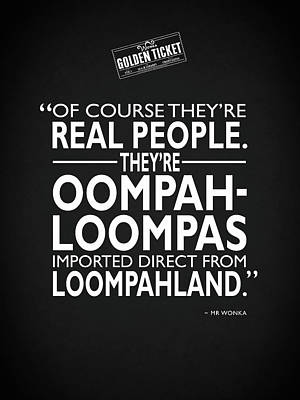 Theyre Oompa Loompas Poster by Mark Rogan
