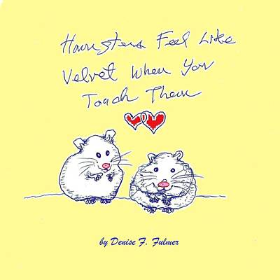 Poster featuring the drawing Title Page For Hamster Book by Denise Fulmer