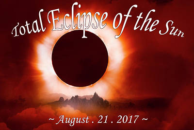 Total Eclipse Of The Sun In The Mountains August 21 2017 Poster