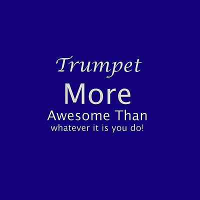 Trumpets More Awesome Than You 5555.02 Poster by M K  Miller