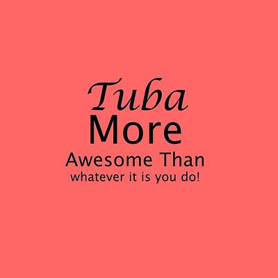 Tubas More Awesome Than You 5561.02 Poster by M K  Miller