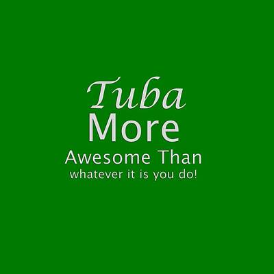 Tubas More Awesome Than You 5562.02 Poster by M K  Miller
