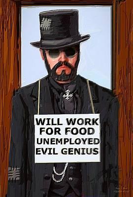 Unemployed Steam Punk Evil Genius Poster by Larry E Lamb