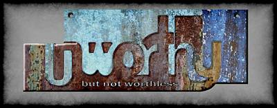 Unworthy But Not Worthless Poster by Ross Cochrane