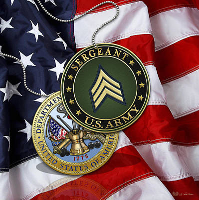 U. S. Army Sergeant - S G T Rank Insignia And Army Seal Over American Flag Poster by Serge Averbukh