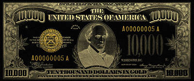 Poster featuring the digital art U.s. Ten Thousand Dollar Bill - 1934 $10000 Usd Treasury Note In Gold On Black by Serge Averbukh