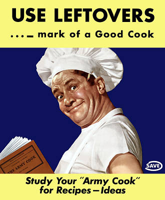 Use Leftovers... Mark Of A Good Cook Poster by War Is Hell Store