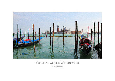 Poster featuring the digital art Venetia - At The Waterfront by Julian Perry