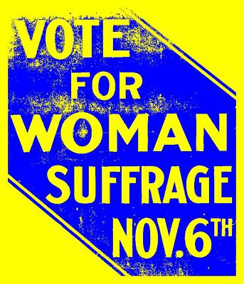 Vote For Woman Suffrage Nov 6th  Poster by Otis Porritt