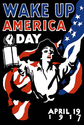 Wake Up America Day - Ww1 Poster by War Is Hell Store