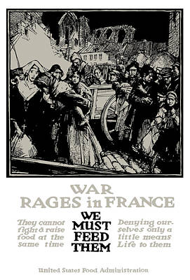 War Rages In France - We Must Feed Them Poster