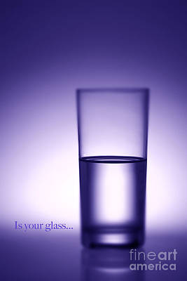 Water Glass Half Full Or Half Empty. Poster